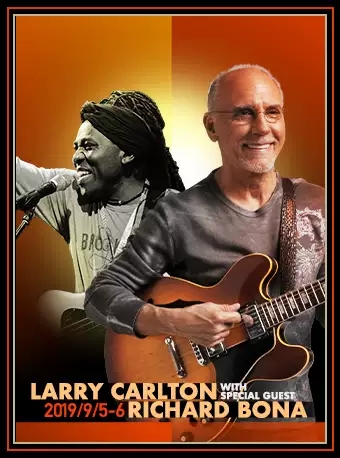 LARRY CARLTON WITH RICHARD BONA北京站
