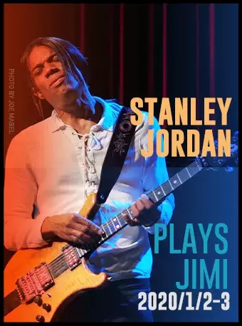 【北京】Blue Note Beijing STANLEY JORDAN PLAYS JIMI